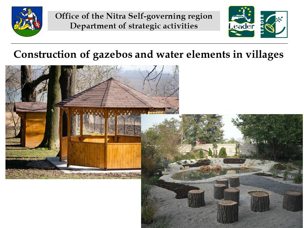 Construction of gazebos and water elements in villages Office of the Nitra Self-governing region Department of strategic activities