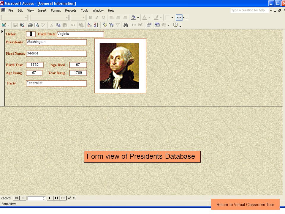 Form view of Presidents Database Return to Virtual Classroom Tour
