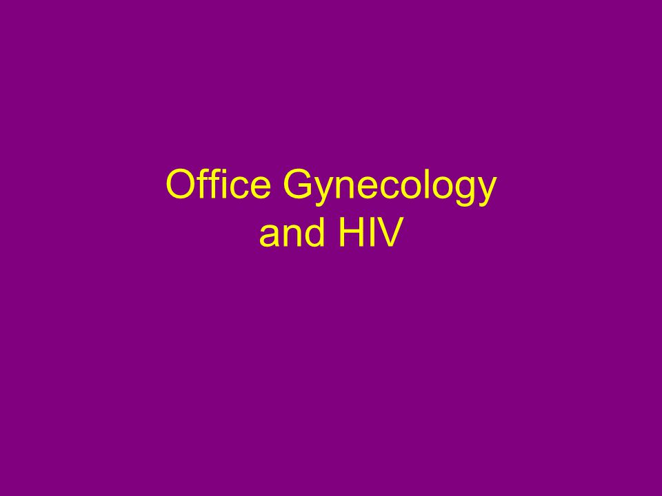 Office Gynecology and HIV