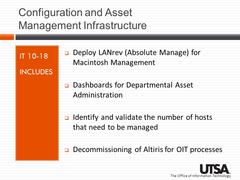 The Office of Information Technology Configuration and Asset Management Infrastructure IT 10-18 INCLUDES Deploy LANrev (Absolute Manage) for Macintosh