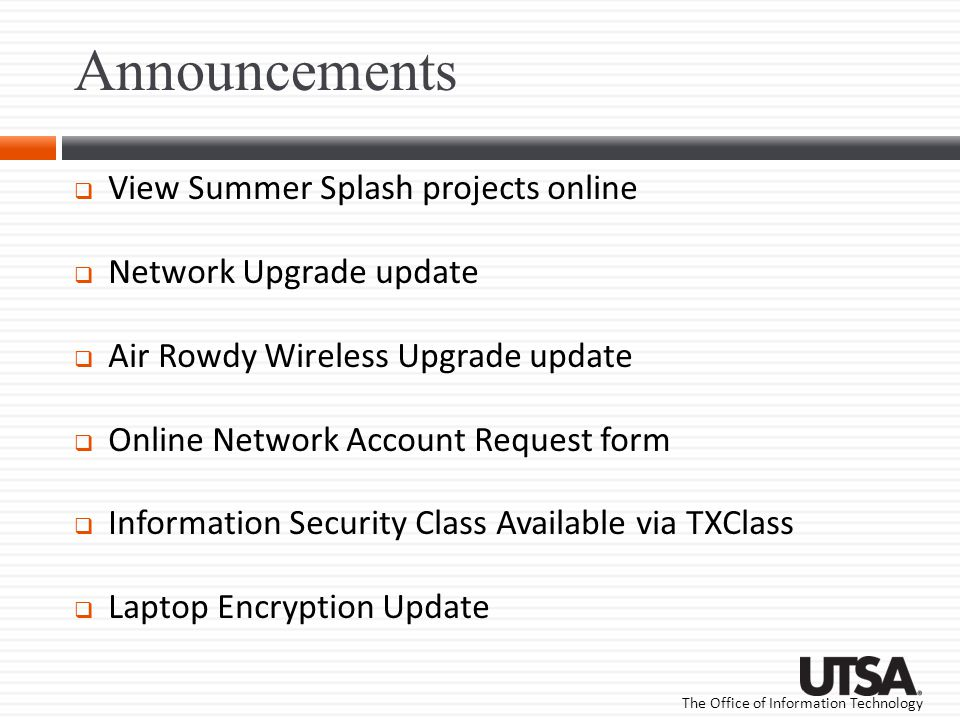 The Office of Information Technology Announcements View Summer Splash projects online Network Upgrade update Air Rowdy Wireless Upgrade update Online