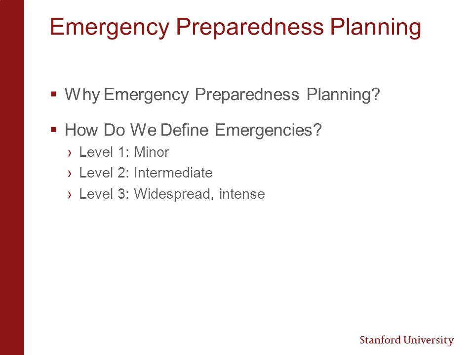 Emergency Preparedness Planning Why Emergency Preparedness Planning.