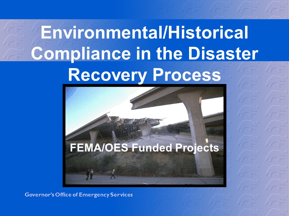 Governors Office of Emergency Services National Historic Preservation Act (NHPA) Primary law governing historic preservation programs nationally Identifies historic preservation responsibilities for federal agencies
