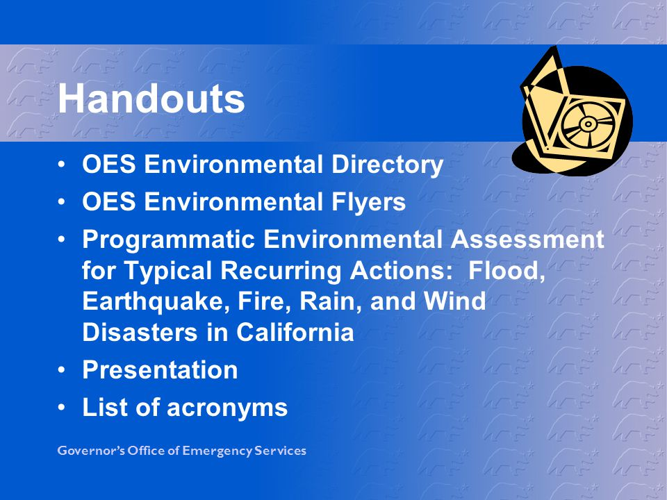 Governors Office of Emergency Services Environmental Assessment or EA Required when a CATEX or STATEX cannot be prepared Analyzes and determines impacts Determines whether a FONSI or EIS is required