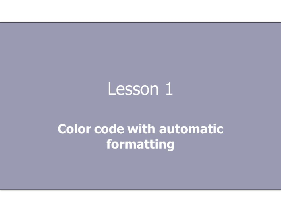 Lesson 1 Color code with automatic formatting