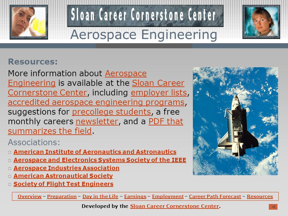 Aerospace Engineering Career Path Forecast (continued): The employment outlook for aerospace engineers appears favorable.