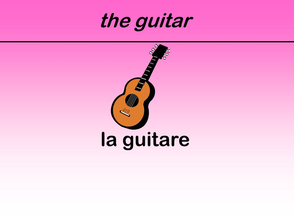 the guitar la guitare