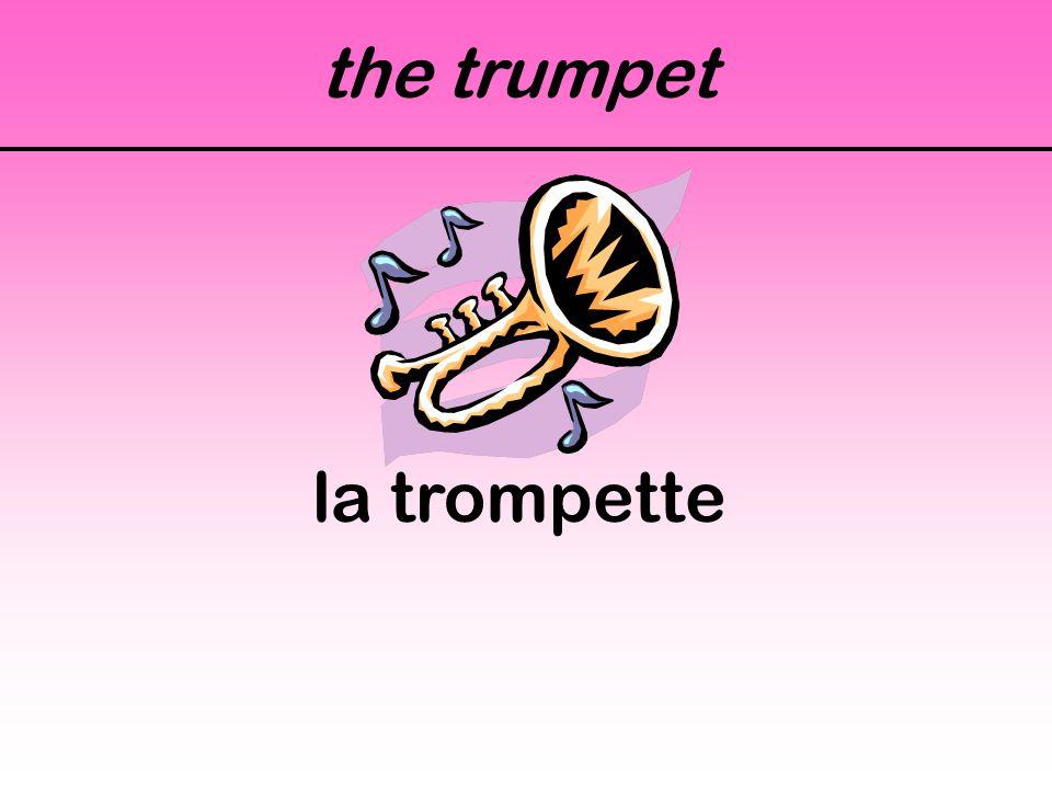the trumpet la trompette