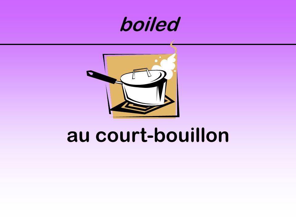 boiled au court-bouillon