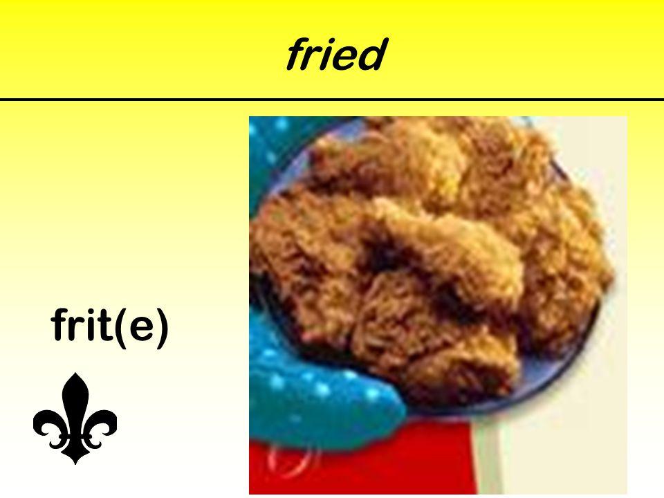 fried frit(e)