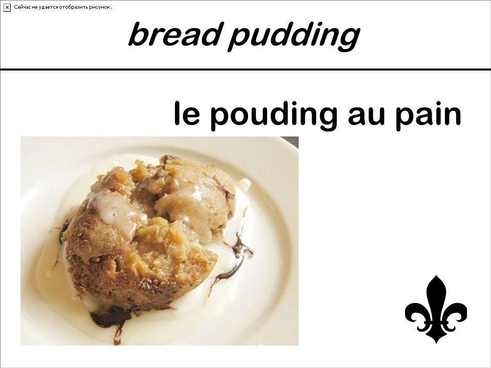 bread pudding le pouding au pain