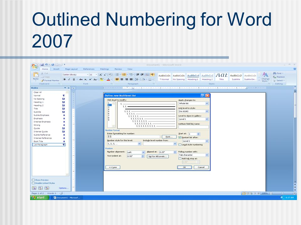 Outlined Numbering for Word 2007 To modify or customize the list