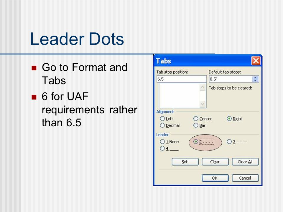 Leader Dots Go to Format and Tabs 6 for UAF requirements rather than 6.5