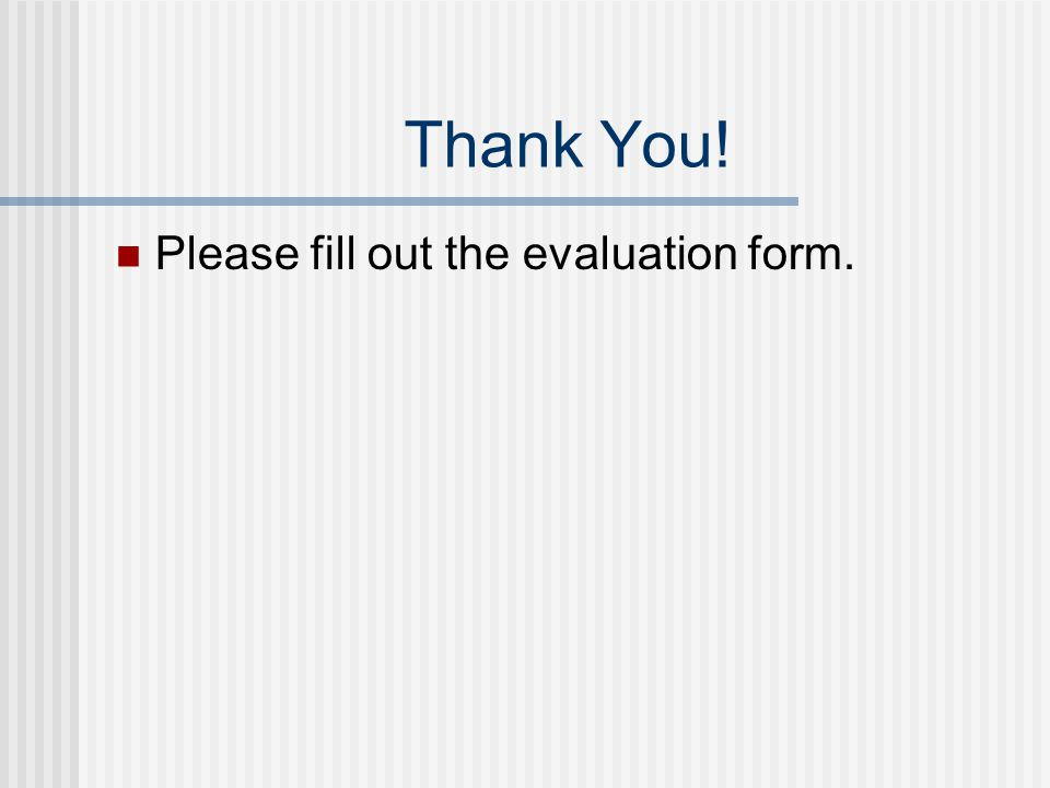 Thank You! Please fill out the evaluation form.