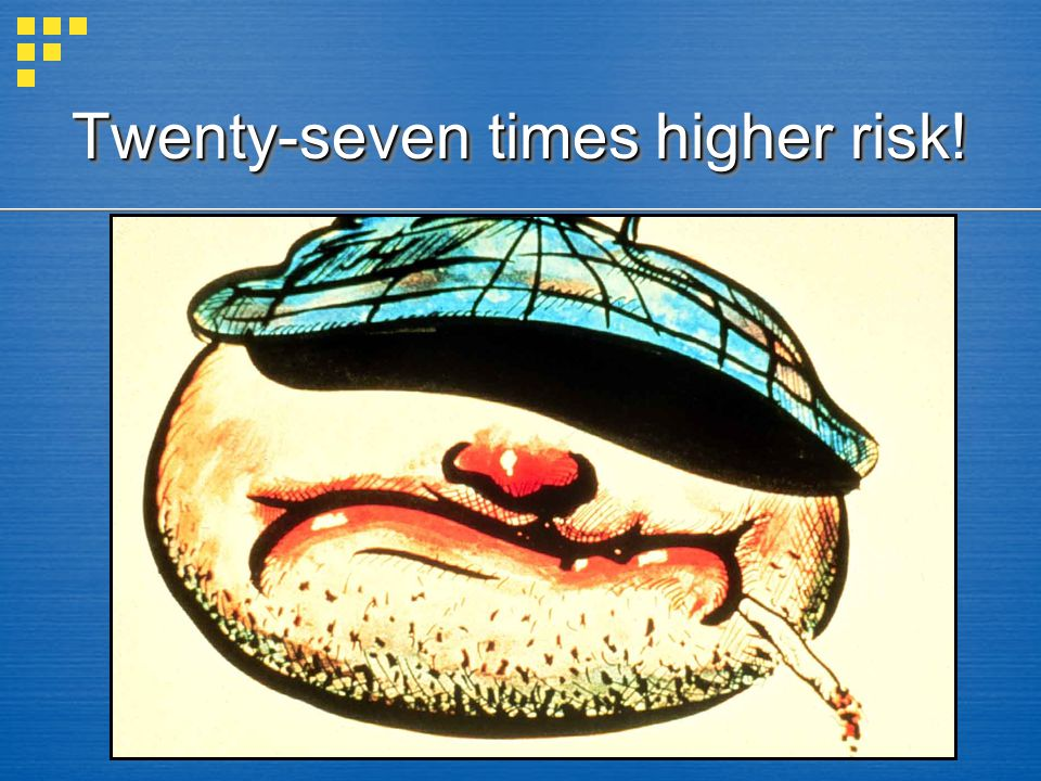 Twenty-seven times higher risk!