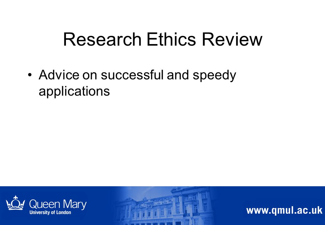 Research Ethics Review Advice on successful and speedy applications