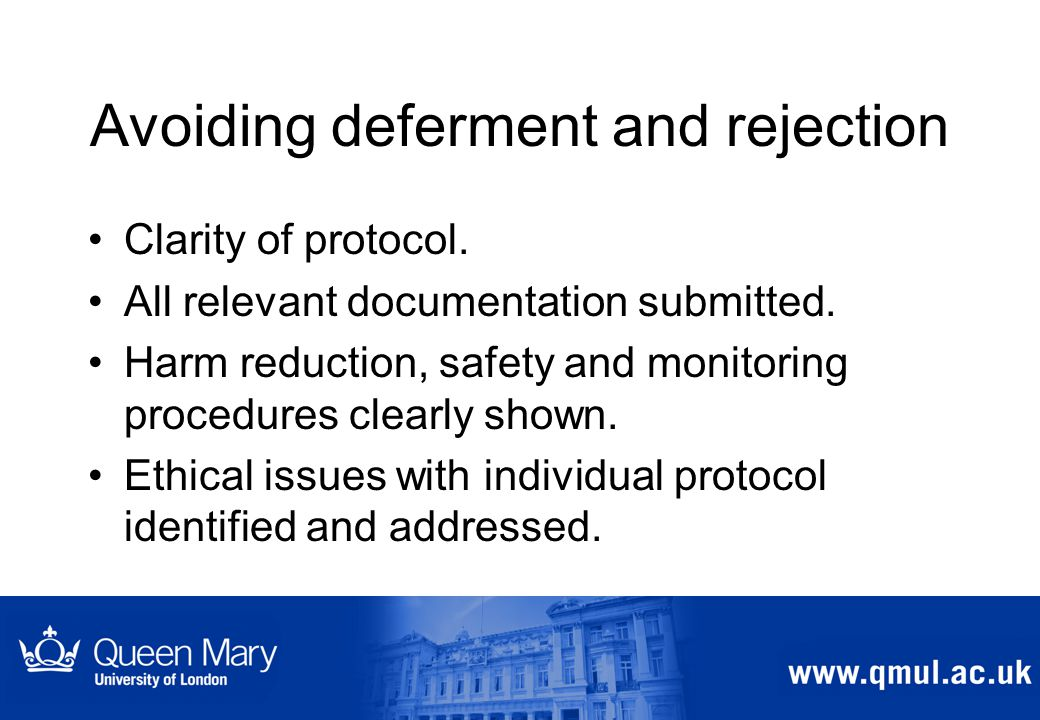 Avoiding deferment and rejection Clarity of protocol.