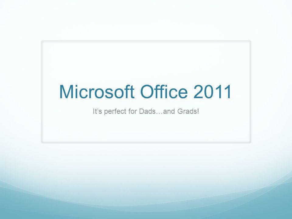 Microsoft Office 2011 Its perfect for Dads…and Grads!