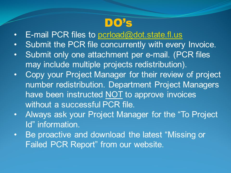 DOs  PCR files to Submit the PCR file concurrently with every Invoice.