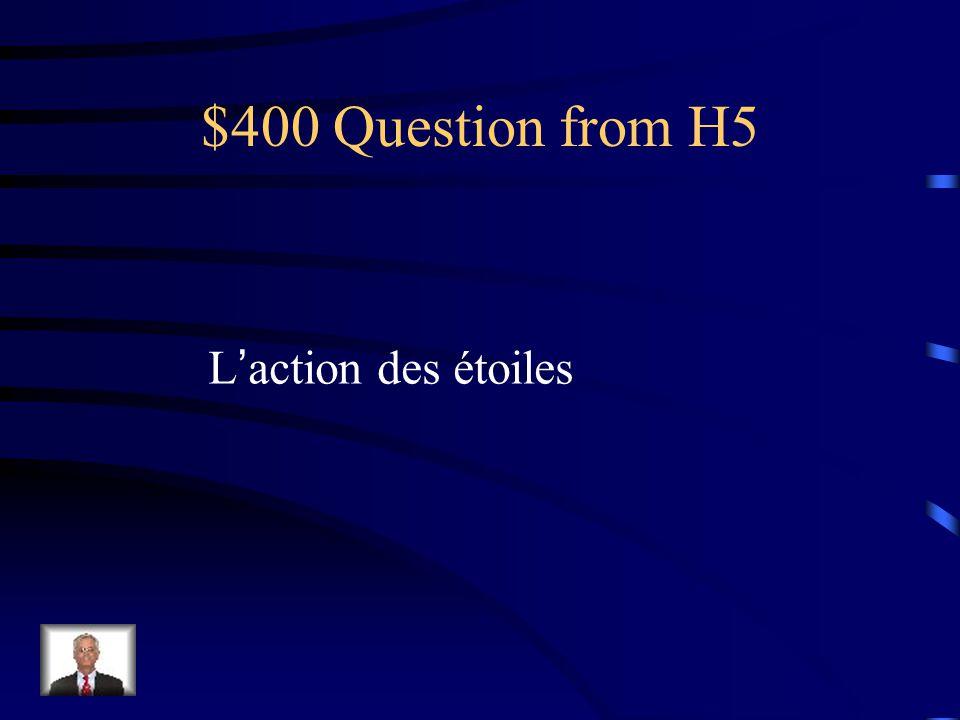 $400 Question from H5 Laction des étoiles