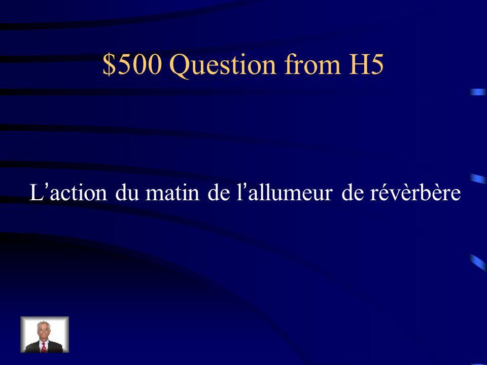 $500 Question from H5 Laction du matin de lallumeur de révèrbère