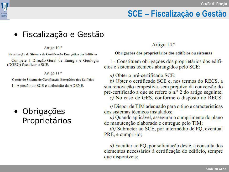 Gestão de Energia Slide 58 of 53 SCE – Fiscalização e Gestão Fiscalização e Gestão Obrigações Proprietários