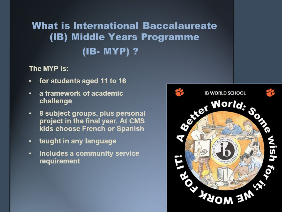 What is International Baccalaureate (IB) Middle Years Programme (IB- MYP) .