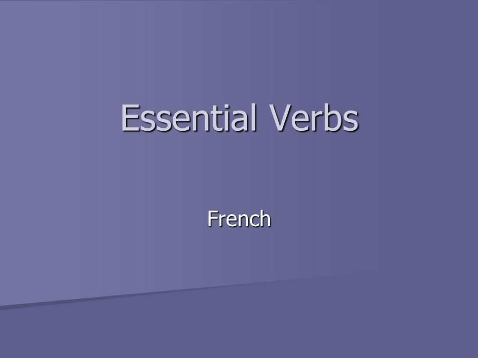 Essential Verbs French