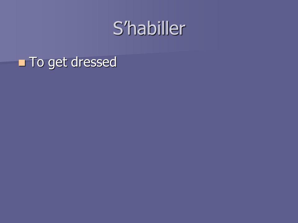 Shabiller To get dressed To get dressed