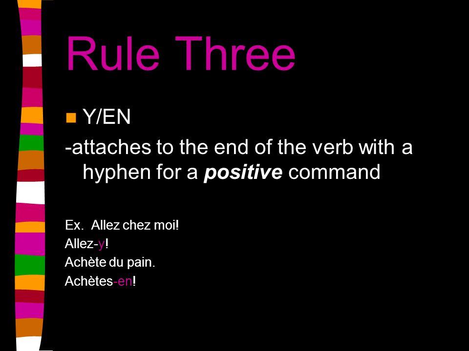 Rule Four Y/EN -precedes the verb in a negative command Ex.