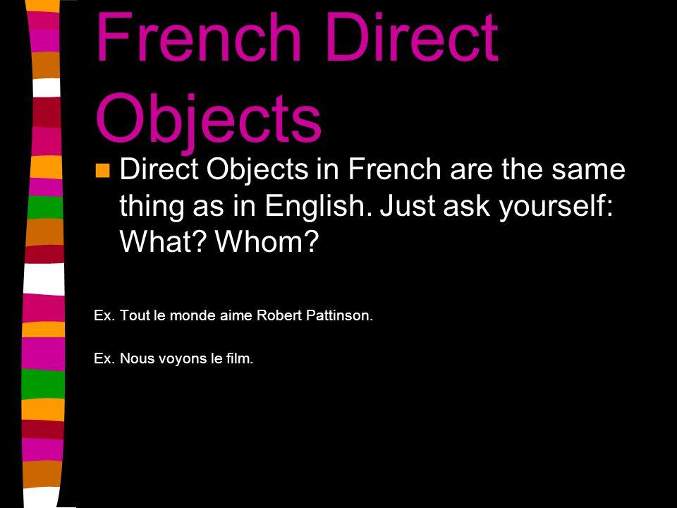 sujet + verbe + quoi? ou qui? = lobjet direct