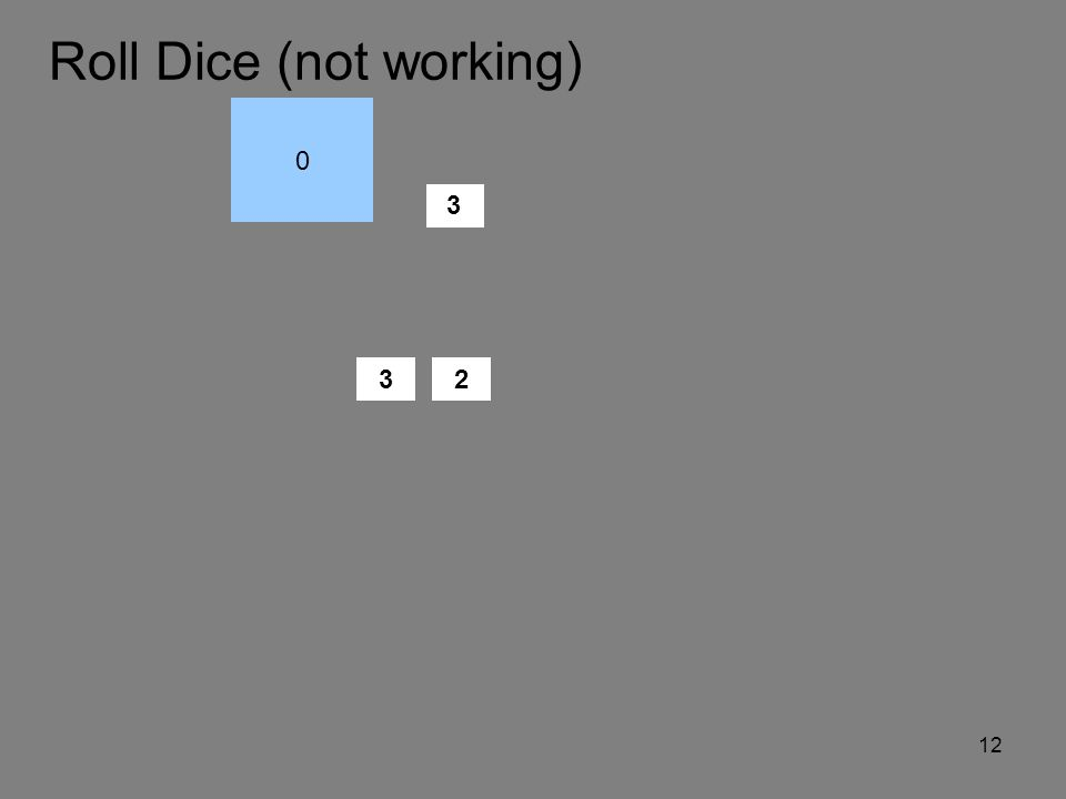Roll Die Roll Dice (not working) 11