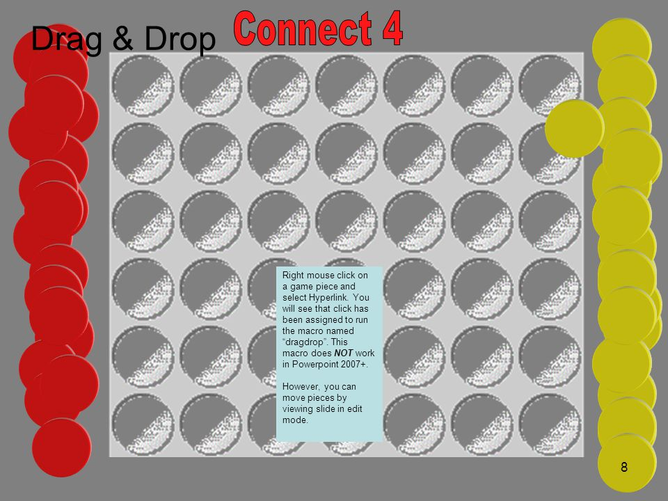 Drag & Drop 8 Right mouse click on a game piece and select Hyperlink.