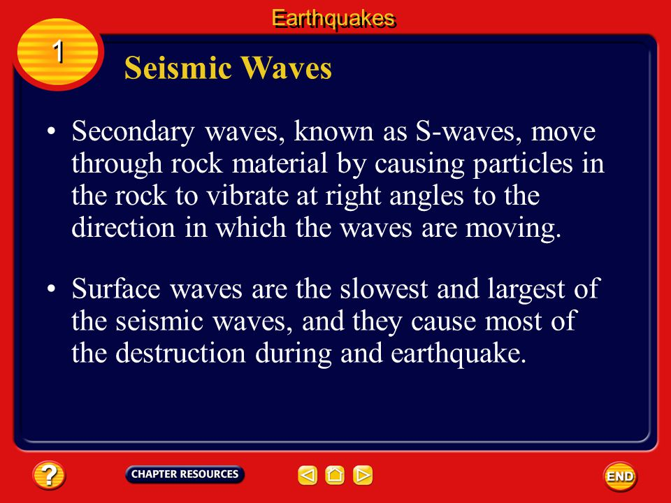 The surface waves cause the most damage during an earthquake event. Seismic Waves Earthquakes 1 1 Primary waves, also known as P-waves, travel the fas