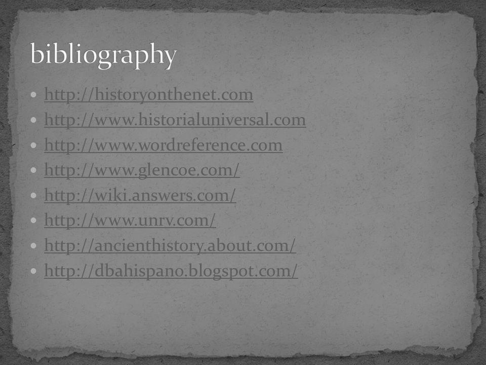 http://historyonthenet.com http://www.historialuniversal.com http://www.wordreference.com http://www.glencoe.com/ http://wiki.answers.com/ http://www.unrv.com/ http://ancienthistory.about.com/ http://dbahispano.blogspot.com/