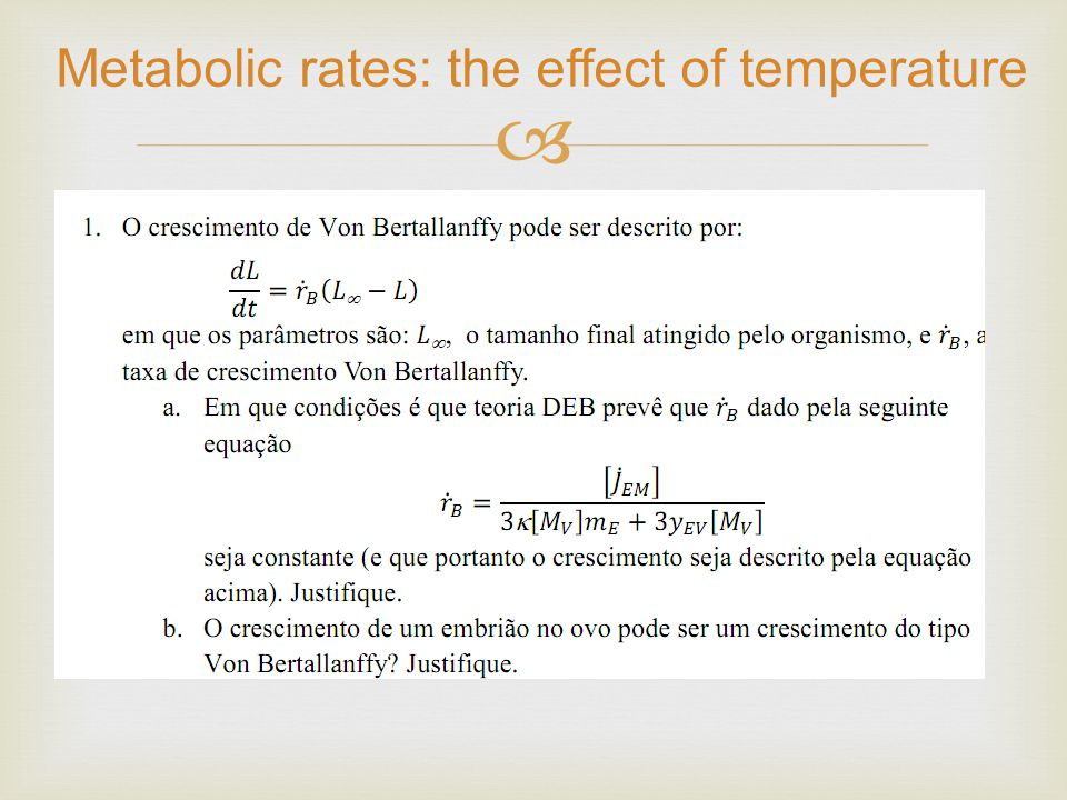 Metabolic rates: the effect of temperature
