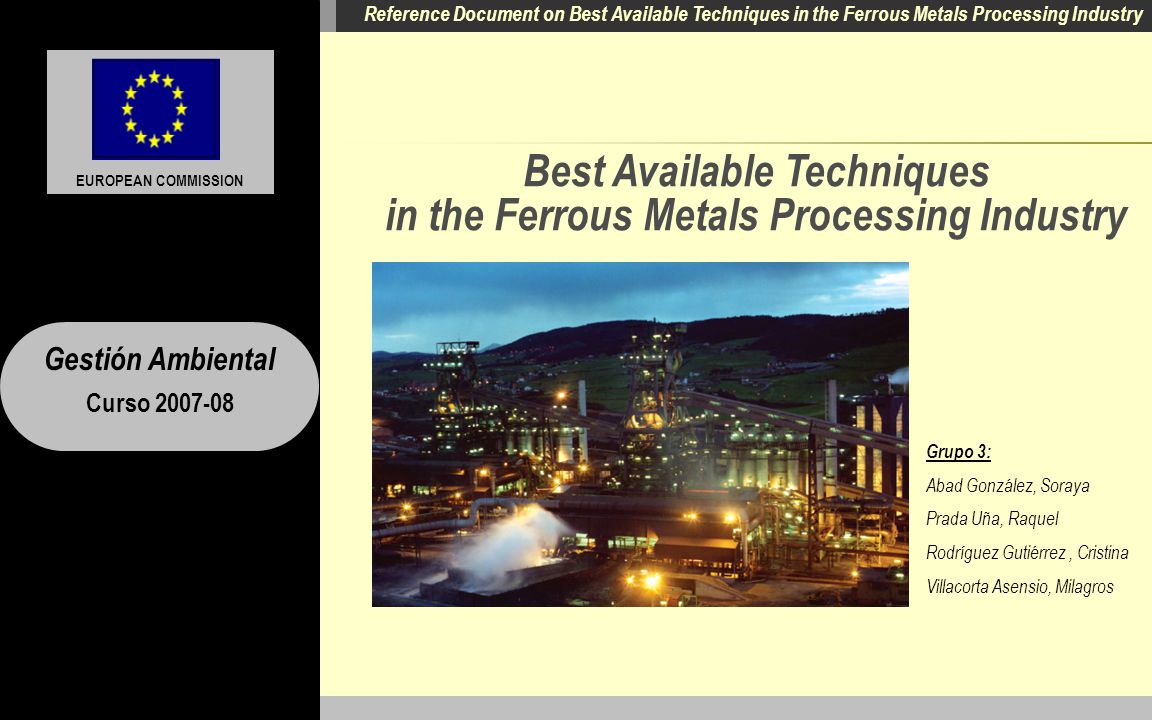 Reference Document on Best Available Techniques in the Ferrous Metals Processing Industry A.2 Processes and Techniques A.1 General Information A.3 Con