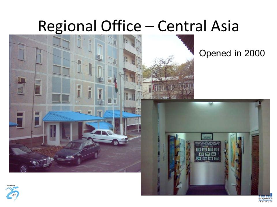 Regional Office – Central Asia Opened in 2000