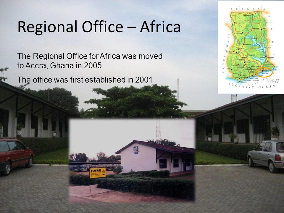 Regional Office – Africa The Regional Office for Africa was moved to Accra, Ghana in 2005.