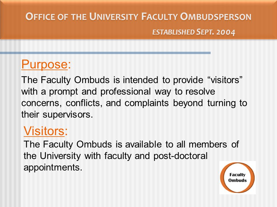 O FFICE OF THE U NIVERSITY F ACULTY O MBUDSPERSON ESTABLISHED S EPT.