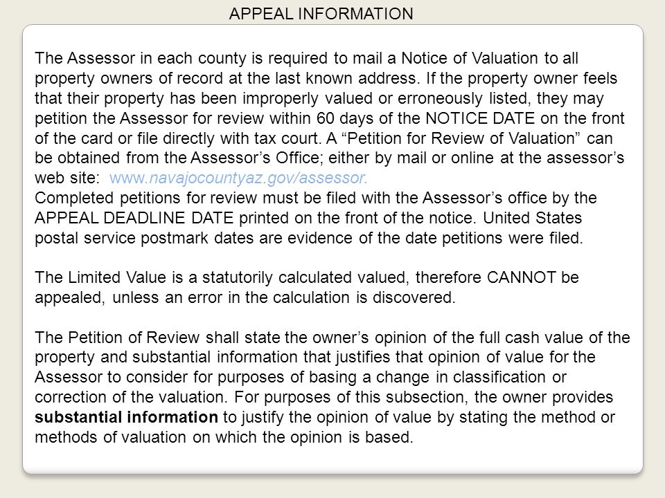 APPEAL INFORMATION The Assessor in each county is required to mail a Notice of Valuation to all property owners of record at the last known address.