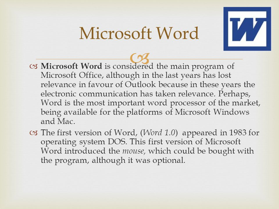 Microsoft Word Microsoft Word is considered the main program of Microsoft Office, although in the last years has lost relevance in favour of Outlook b