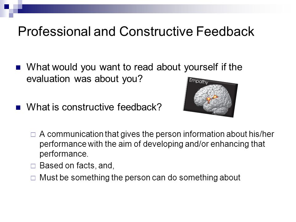 Professional and Constructive Feedback What would you want to read about yourself if the evaluation was about you.
