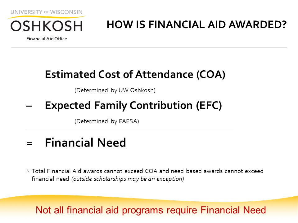 Financial Aid Office HOW IS FINANCIAL AID AWARDED.