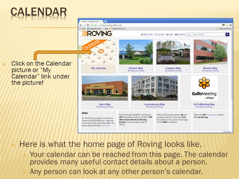 Here is what the home page of Roving looks like. Your calendar can be reached from this page.