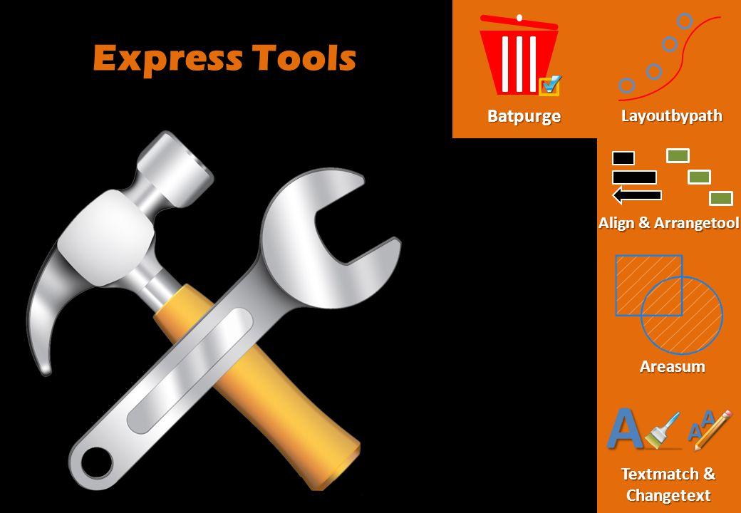 Express Tools Layoutbypath Align & Arrangetool Areasum Textmatch & Changetext A AABatpurge