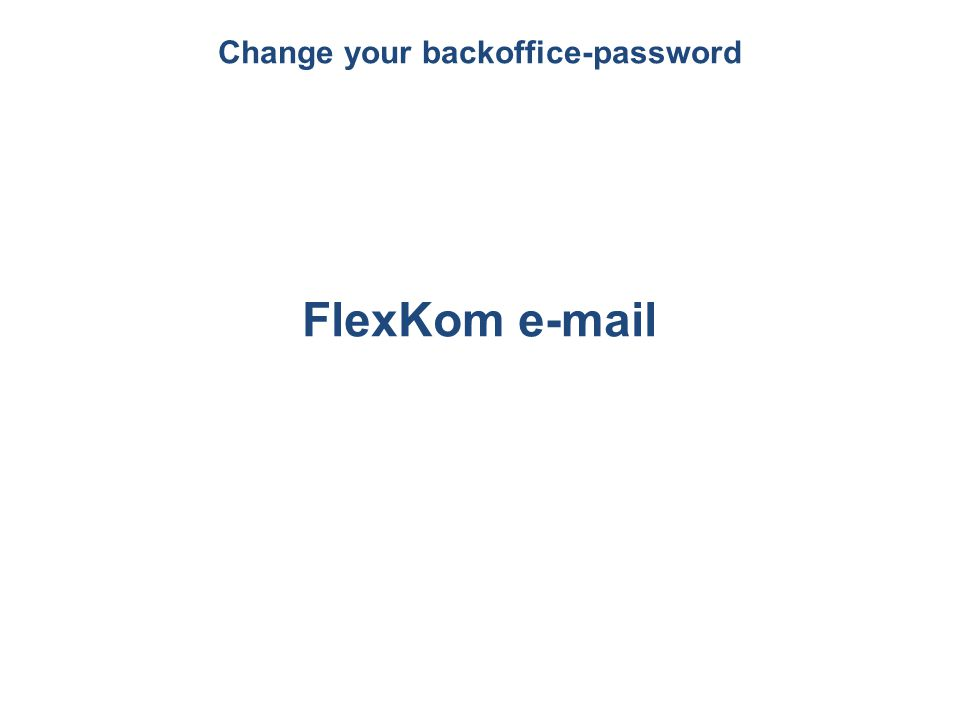 FlexKom e-mail Change your backoffice-password