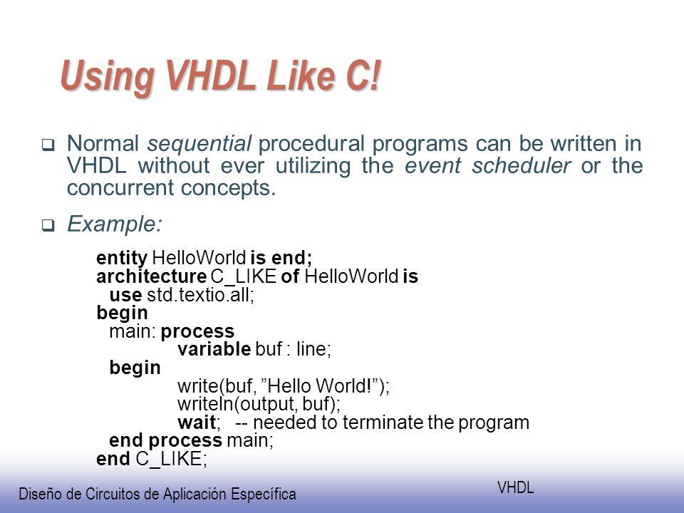Diseño de Circuitos de Aplicación Específica VHDL Using VHDL Like C.