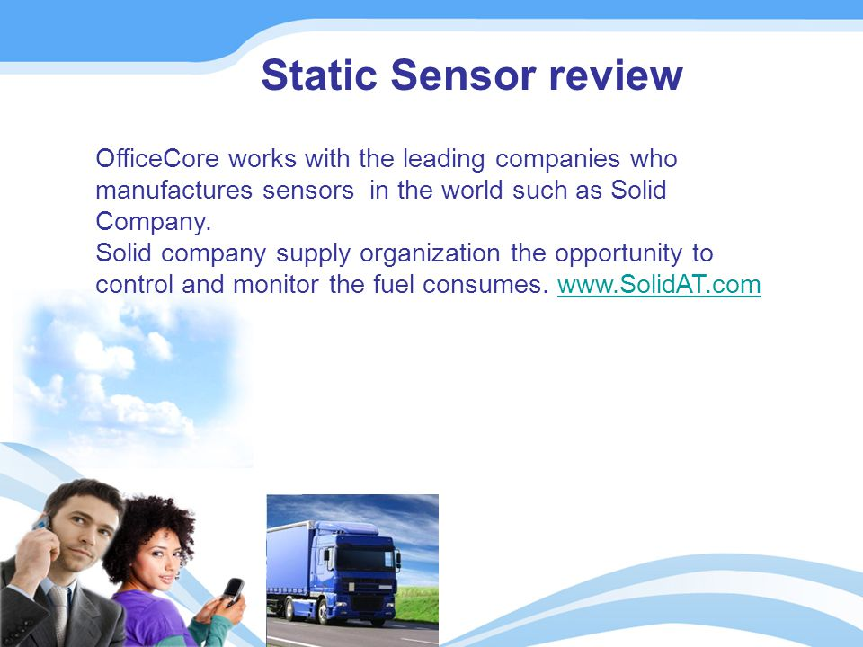 Static Sensor review OfficeCore works with the leading companies who manufactures sensors in the world such as Solid Company.