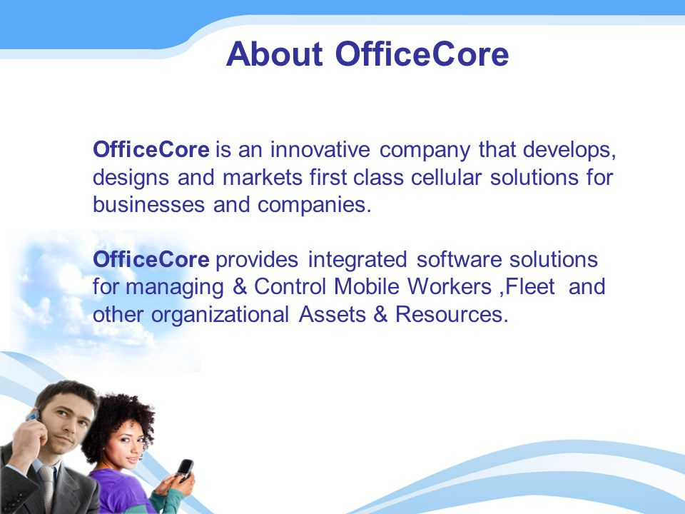OfficeCore is an innovative company that develops, designs and markets first class cellular solutions for businesses and companies.